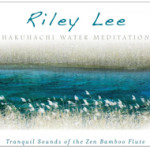 Riley Lee: Shakuhachi Water Meditations