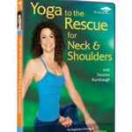 Yoga to the Rescue for Neck & Shoulders