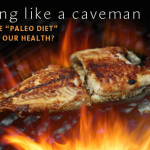 Can Eating Like a Caveman Really Boost Our Health?