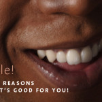 7 Reasons Why Smiling is Actually Good for You!