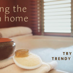 Spa Trends 2013 – At Home!