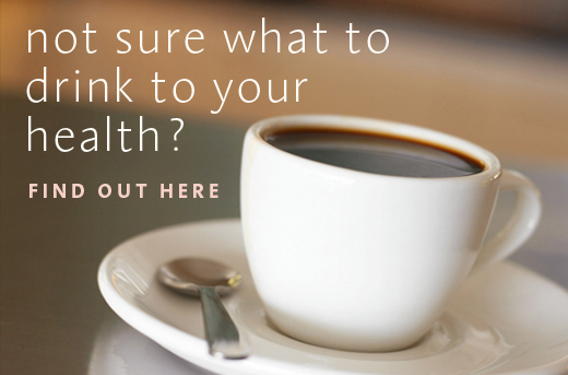 Not sure what to drink to your health? Find out here.