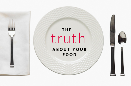 The Truth About Your Food