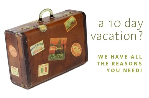 5 Reasons to take a 10 Day Vacation