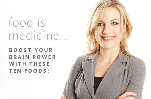 Food Is Thy Medicine: 10 Foods to Boost Your Brain Power