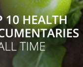 Top 10 Life-Changing Wellness Documentaries By Food Matters