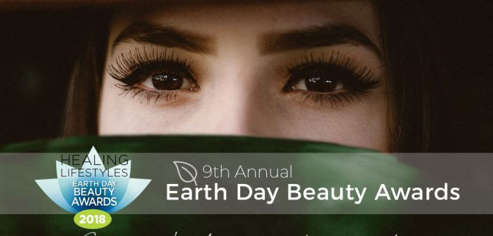 Healing Lifestyles 9th Annual Earth Day Beauty Awards – 2018